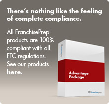 All FranchisePrep products are 100% compliant with all FTC regulations.